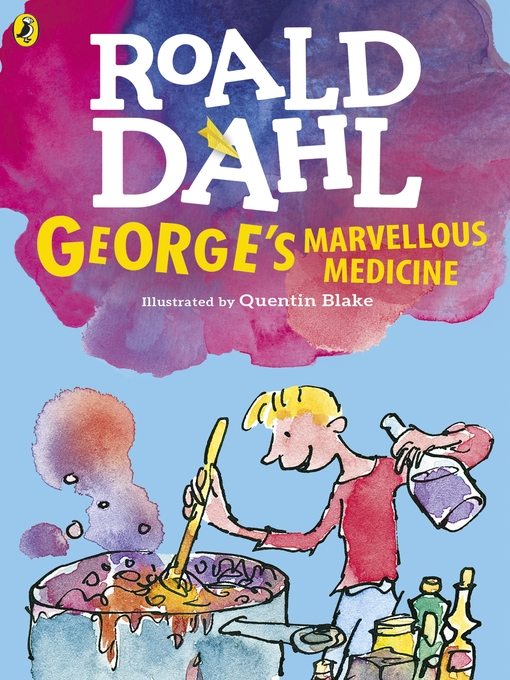 Title details for George's Marvellous Medicine by Roald Dahl - Available