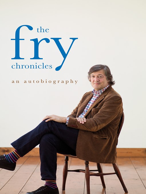 Title details for The Fry Chronicles by Stephen Fry - Available