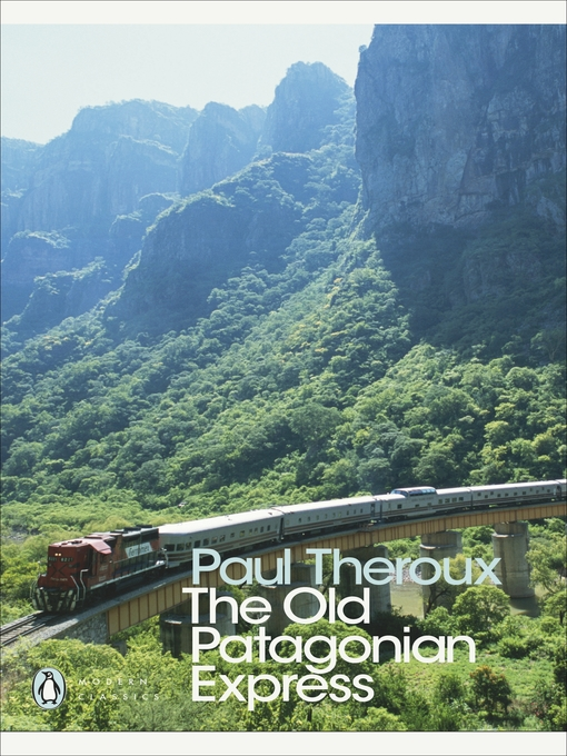 Title details for The Old Patagonian Express by Paul Theroux - Wait list