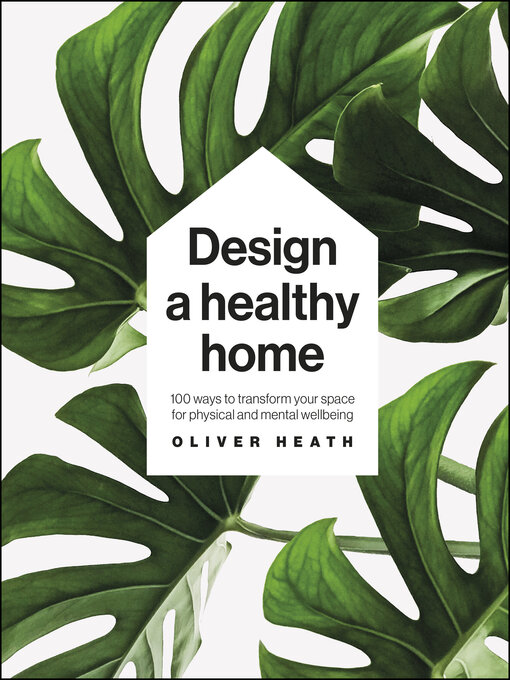 Title details for Design a Healthy Home by Oliver Heath - Available