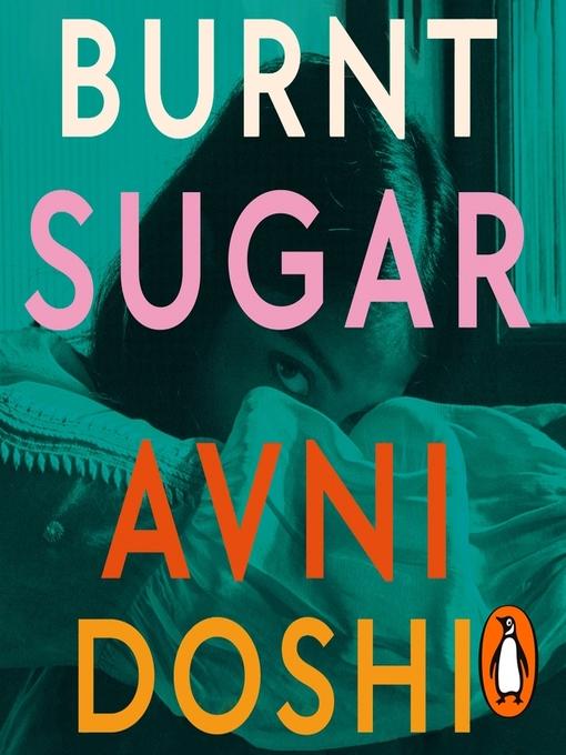 Title details for Burnt Sugar by Avni Doshi - Wait list
