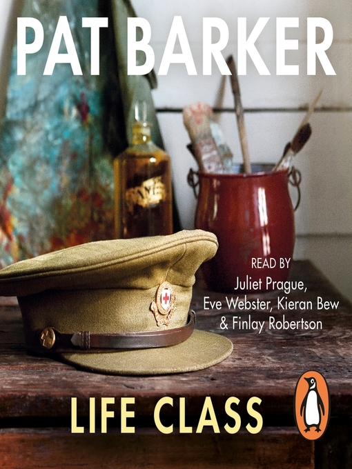 Title details for Life Class by Pat Barker - Available