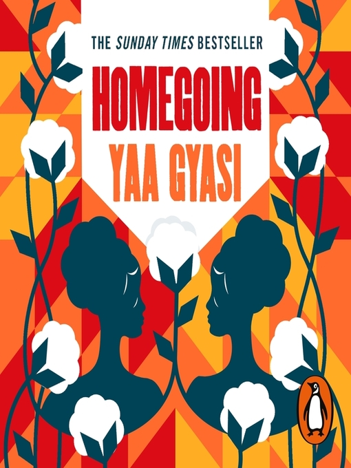 Title details for Homegoing by Yaa Gyasi - Available