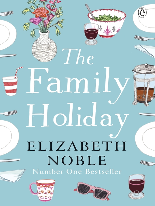 Title details for The Family Holiday by Elizabeth Noble - Available