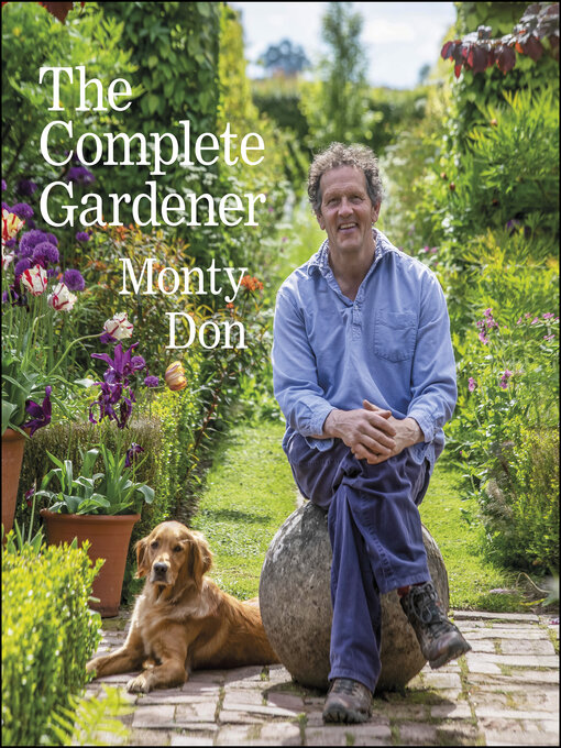 Title details for The Complete Gardener by Monty Don - Wait list