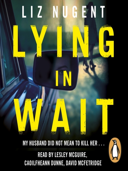 Title details for Lying in Wait by Liz Nugent - Available