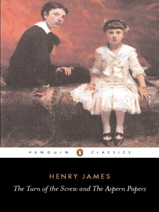 Title details for The Turn of the Screw and the Aspern Papers by Henry James - Available