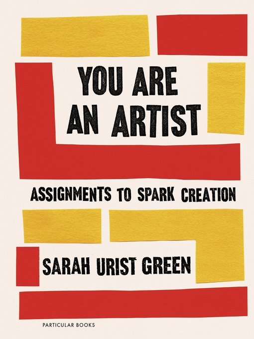 Title details for You Are an Artist by Sarah Urist Green - Wait list