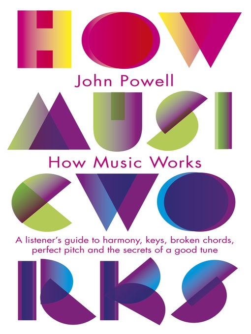 Title details for How Music Works by John Powell - Available