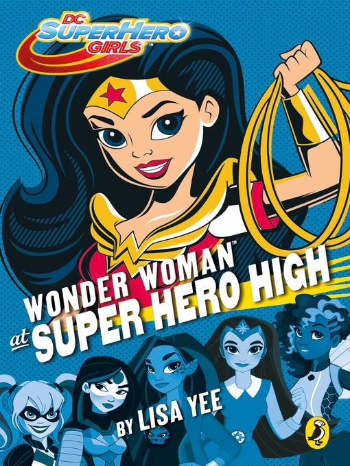 Wonder Woman at Super Hero High DC Super Hero Girls Series, Book 1