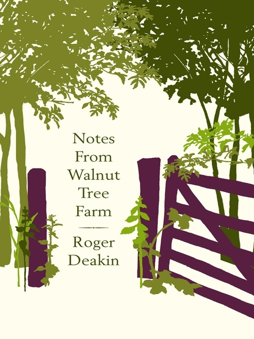 Title details for Notes from Walnut Tree Farm by Roger Deakin - Available