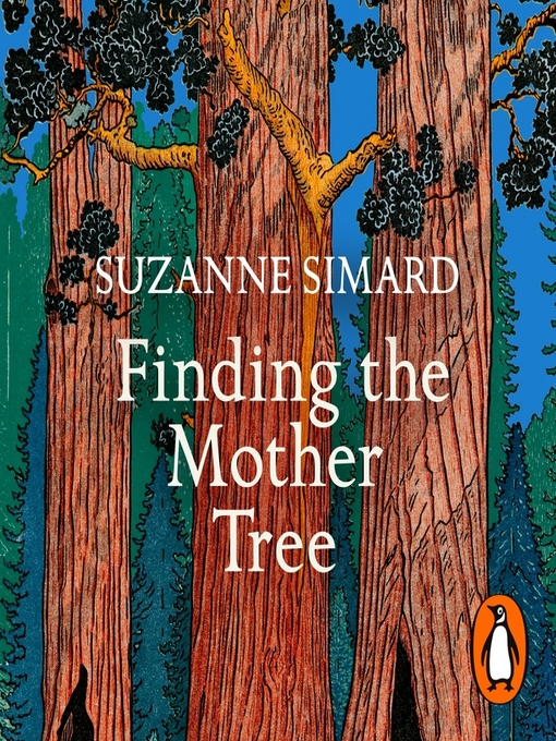Title details for Finding the Mother Tree by Suzanne Simard - Wait list
