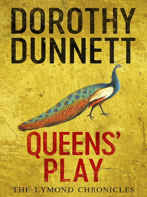 Title details for Queens' Play by Dorothy Dunnett - Wait list