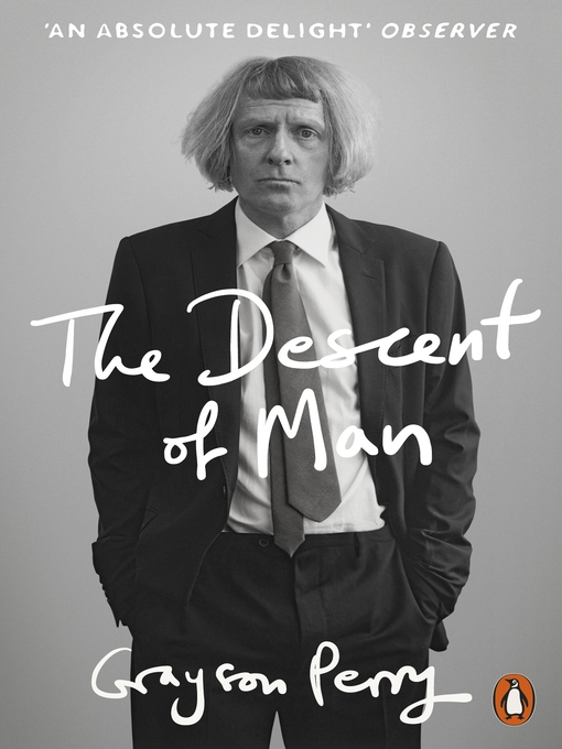 Title details for The Descent of Man by Grayson Perry - Available