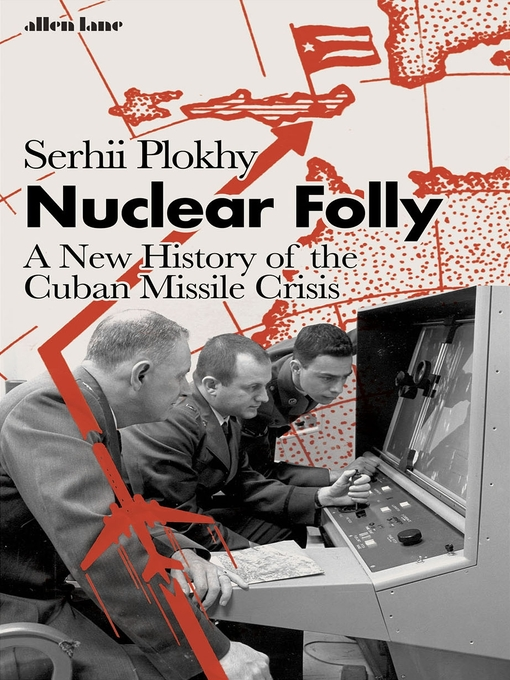 Title details for Nuclear Folly by Serhii Plokhy - Wait list