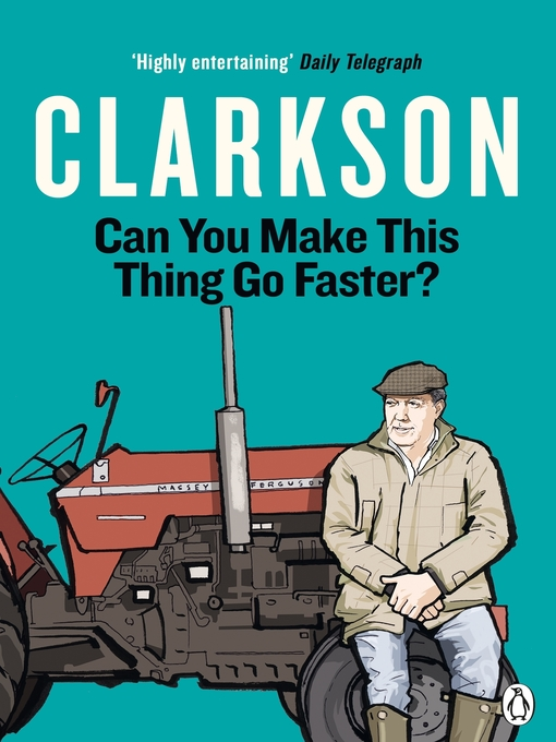 Title details for Can You Make This Thing Go Faster? by Jeremy Clarkson - Wait list