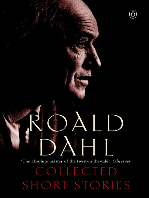 Title details for The Collected Short Stories of Roald Dahl by Roald Dahl - Available
