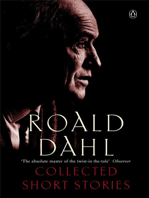 Title details for The Collected Short Stories of Roald Dahl by Roald Dahl - Wait list