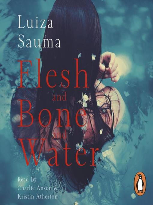 Title details for Flesh and Bone and Water by Luiza Sauma - Available