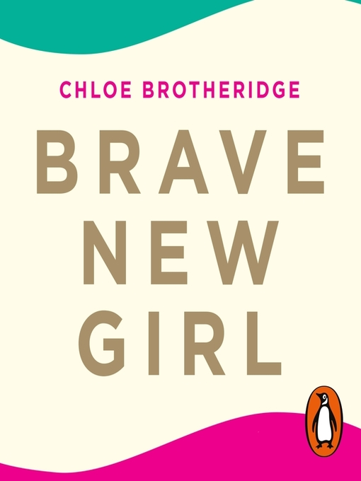 Title details for Brave New Girl by Chloe Brotheridge - Wait list
