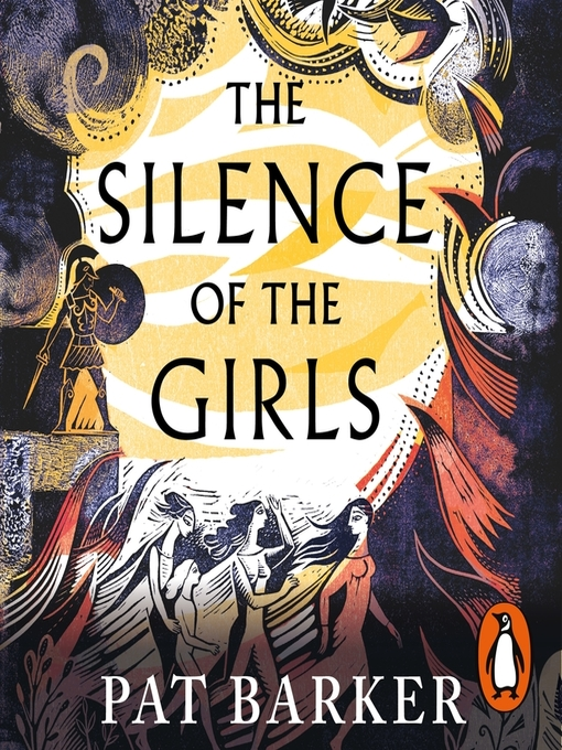 Title details for The Silence of the Girls by Pat Barker - Wait list