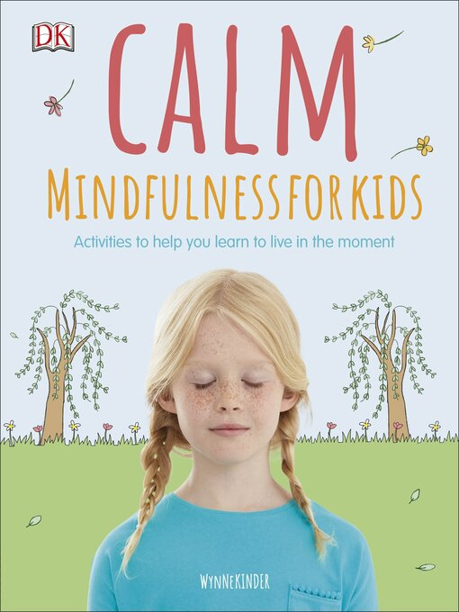 Title details for Calm--Mindfulness For Kids by Wynne Kinder - Available