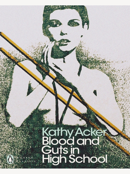 Title details for Blood and Guts in High School by Kathy Acker - Wait list