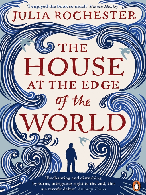 Title details for The House at the Edge of the World by Julia Rochester - Available