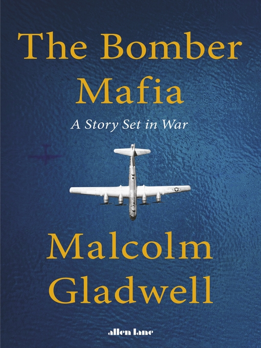 Title details for The Bomber Mafia by Malcolm Gladwell - Available