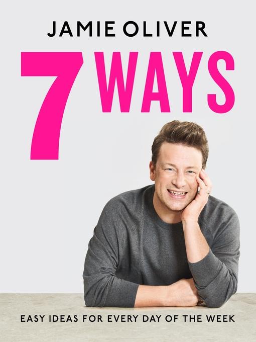Title details for 7 Ways by Jamie Oliver - Wait list