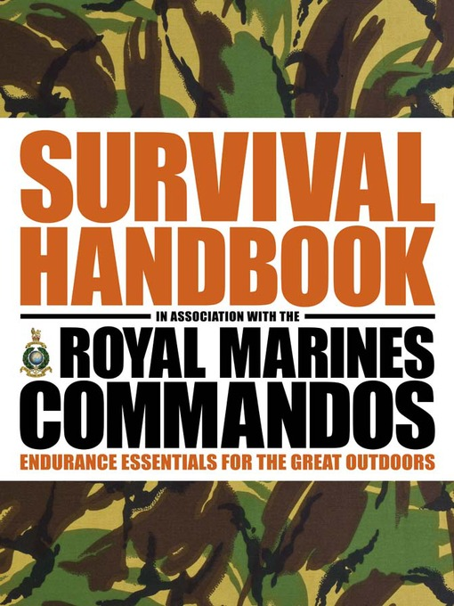 Title details for The Survival Handbook in Association with the Royal Marines Commandos by Colin Towell - Available