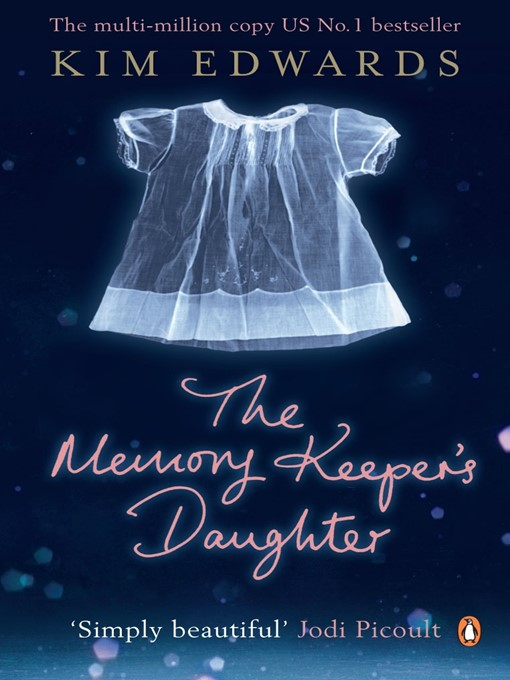 Title details for The Memory Keeper's Daughter by Kim Edwards - Available