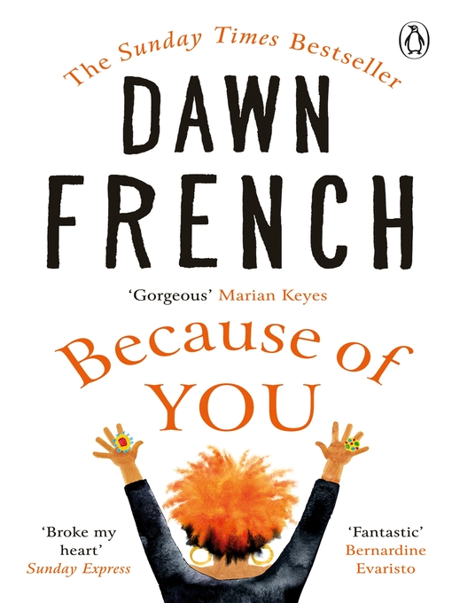Title details for Because of You by Dawn French - Available