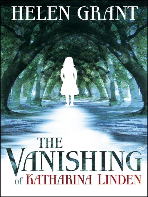 Title details for The Vanishing of Katharina Linden by Helen Grant - Available