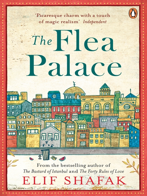 Title details for The Flea Palace by Elif Shafak - Available