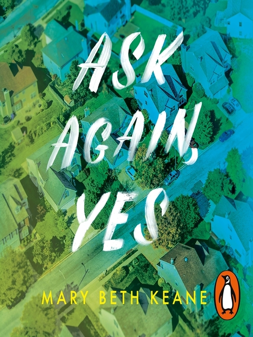 Title details for Ask Again, Yes by Mary Beth Keane - Wait list