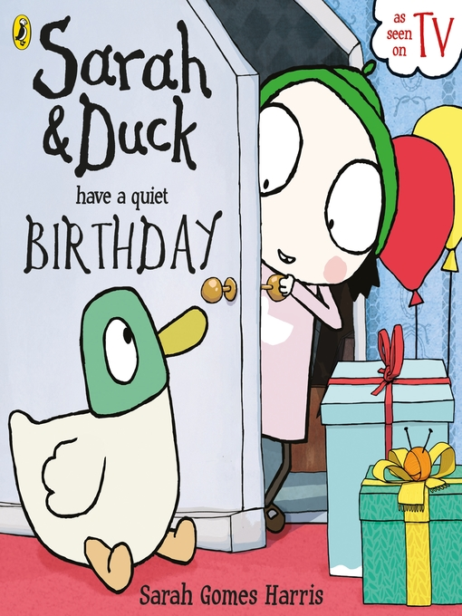 Title details for Sarah and Duck have a Quiet Birthday by Sarah Gomes Harris - Available