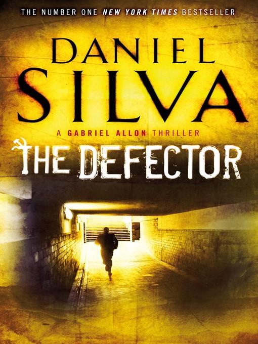 Title details for The Defector by Daniel Silva - Wait list