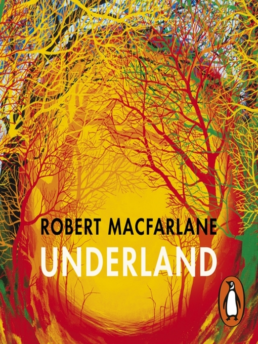 Title details for Underland by Robert Macfarlane - Available
