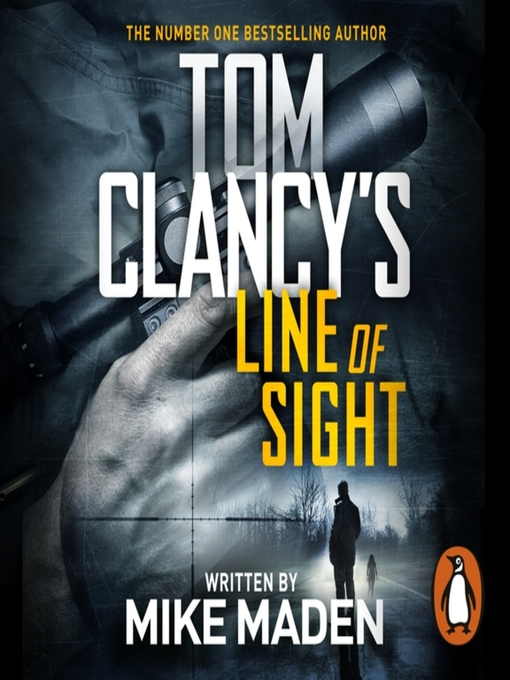 Title details for Tom Clancy's Line of Sight by Mike Maden - Available