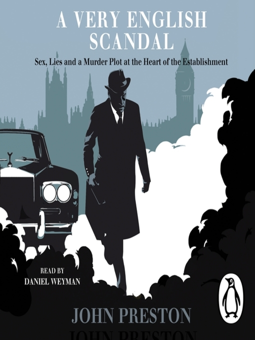 Title details for A Very English Scandal by John Preston - Available