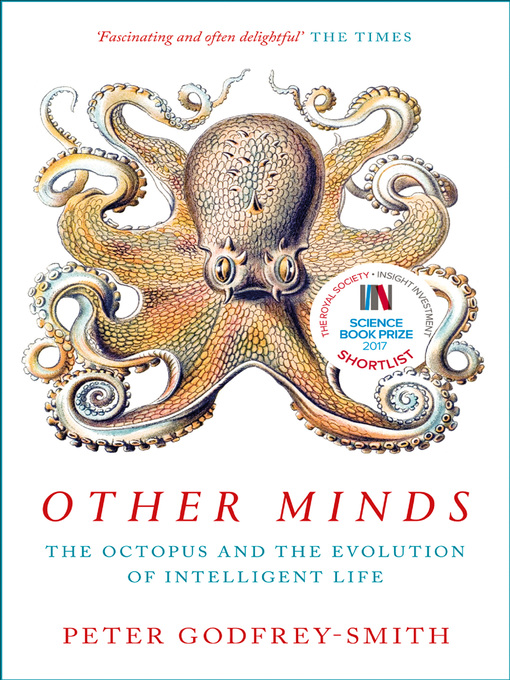 Title details for Other Minds by Peter Godfrey-Smith - Available