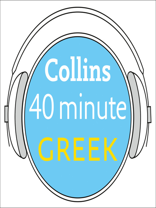 Title details for Greek in 40 Minutes by Collins Dictionaries - Available