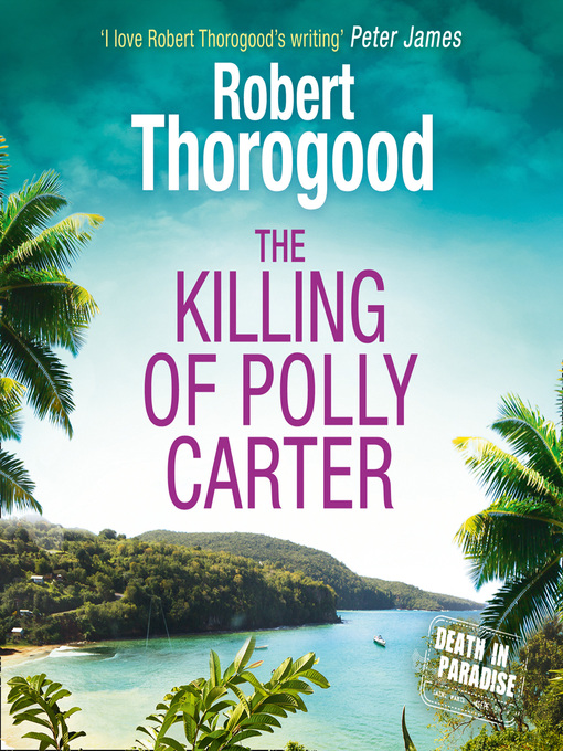 Title details for The Killing of Polly Carter by Robert Thorogood - Wait list
