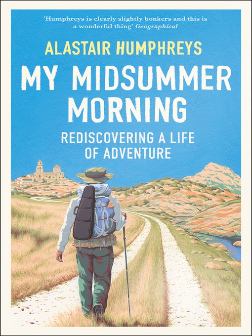 Title details for My Midsummer Morning by Alastair Humphreys - Available