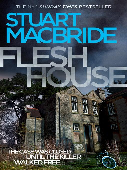 Title details for Flesh House by Stuart MacBride - Wait list