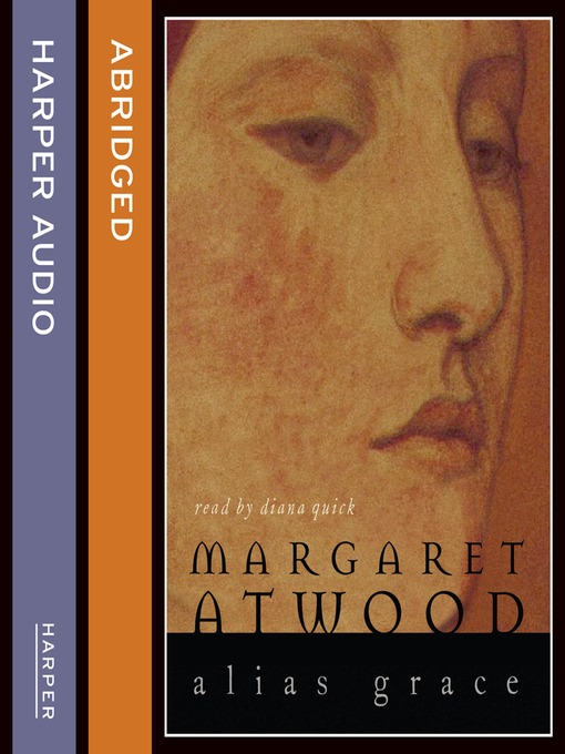 Title details for Alias Grace by Margaret Atwood - Available