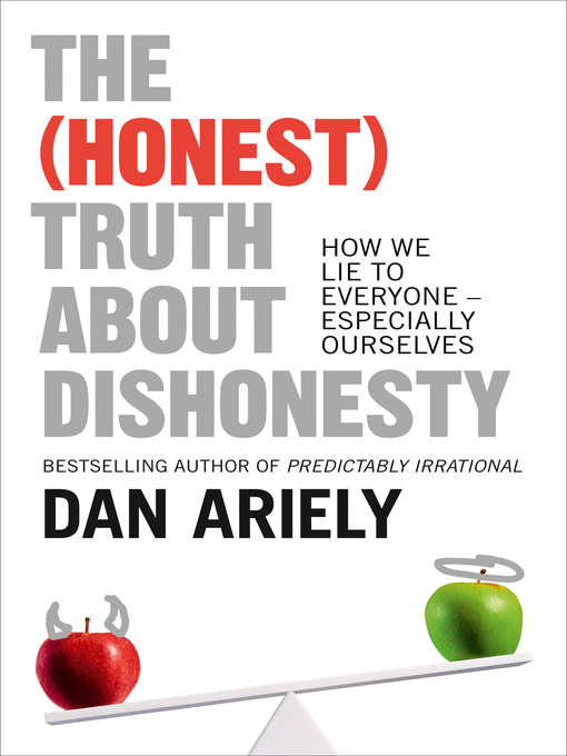 Title details for The (Honest) Truth About Dishonesty by Dan Ariely - Wait list