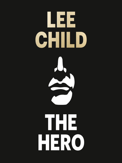 Title details for The Hero by Lee Child - Available