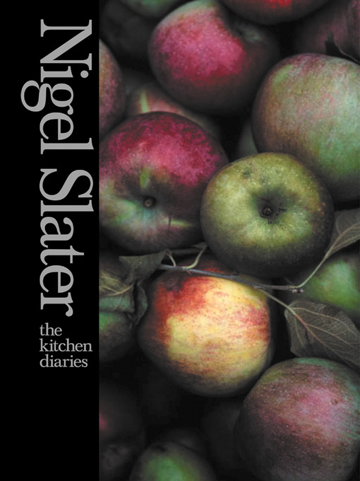 Title details for The Kitchen Diaries by Nigel Slater - Available